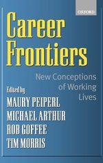 Career Frontiers: New Conceptions of Working Lives by Michael B. Arthur