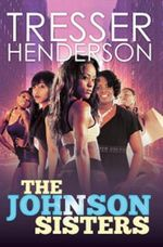 The Johnson Sisters by Tresser Henderson