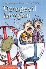 Daredevil Morgan by Ted Staunton